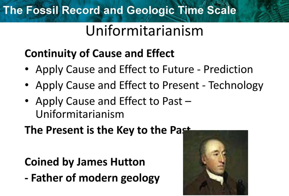 Technology Apply Cause and Effect to Past Uniformitarianism The