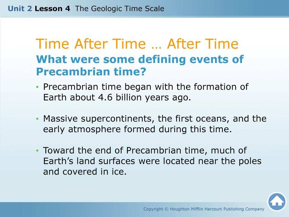 Massive supercontinents, the first oceans, and the early atmosphere formed during this time.