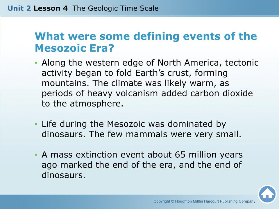 The climate was likely warm, as periods of heavy volcanism added carbon dioxide to the atmosphere.