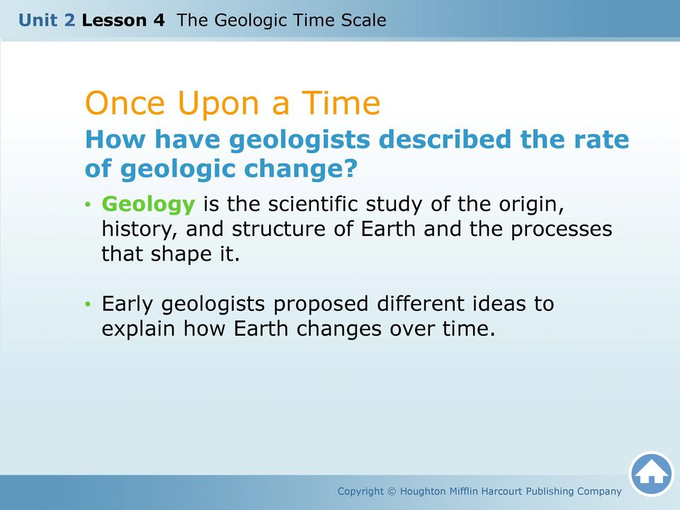 Geology is the scientific study of the origin, history, and