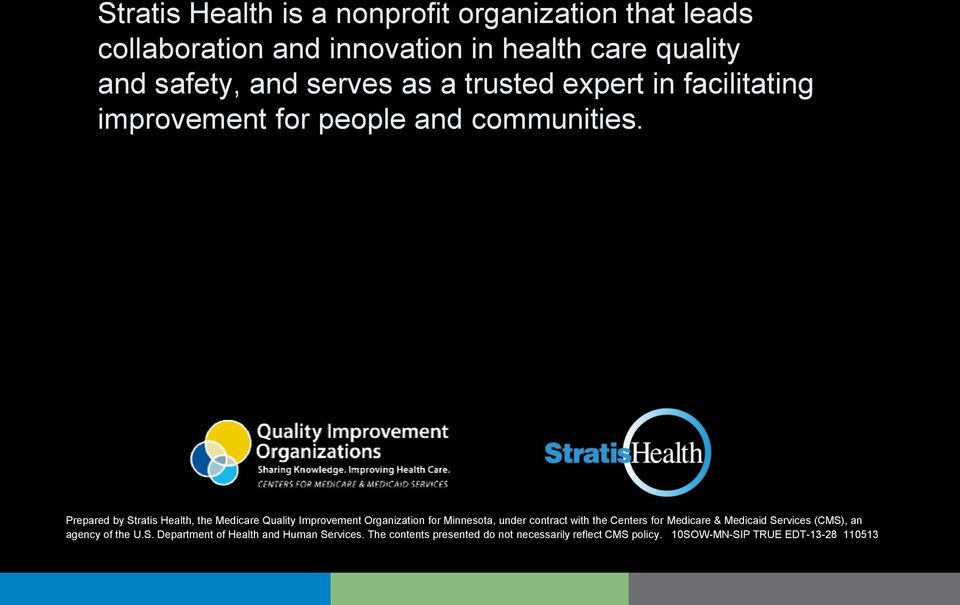 Prepared by Stratis Health, the Medicare Quality Improvement Organization for Minnesota, under contract with the Centers for