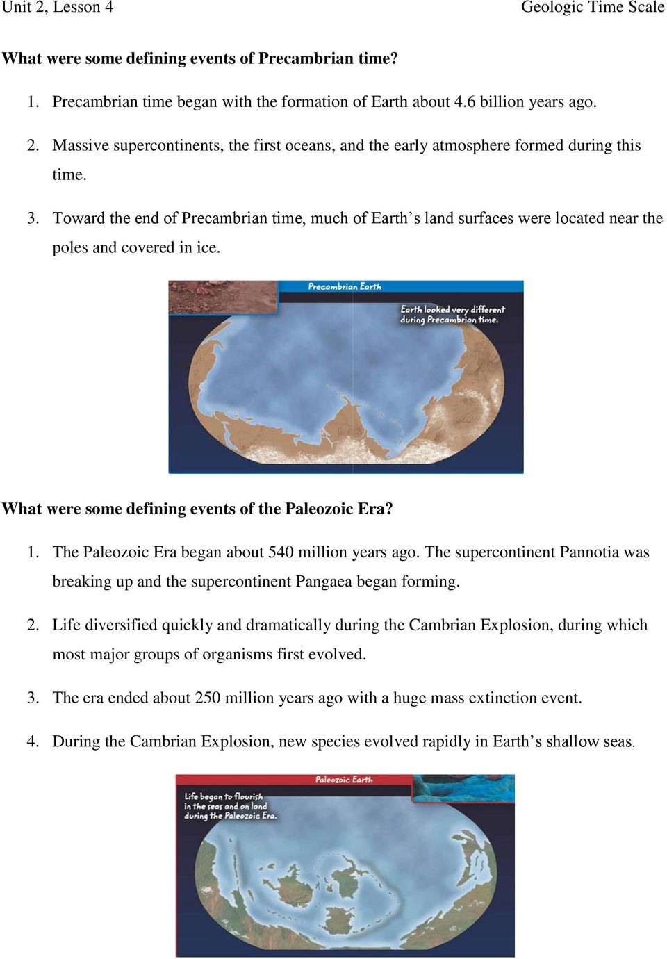 Toward the end of Precambrian time, much of Earth s land surfaces were located near the poles and covered in ice. What were some defining events of the Paleozoic Era? 1.