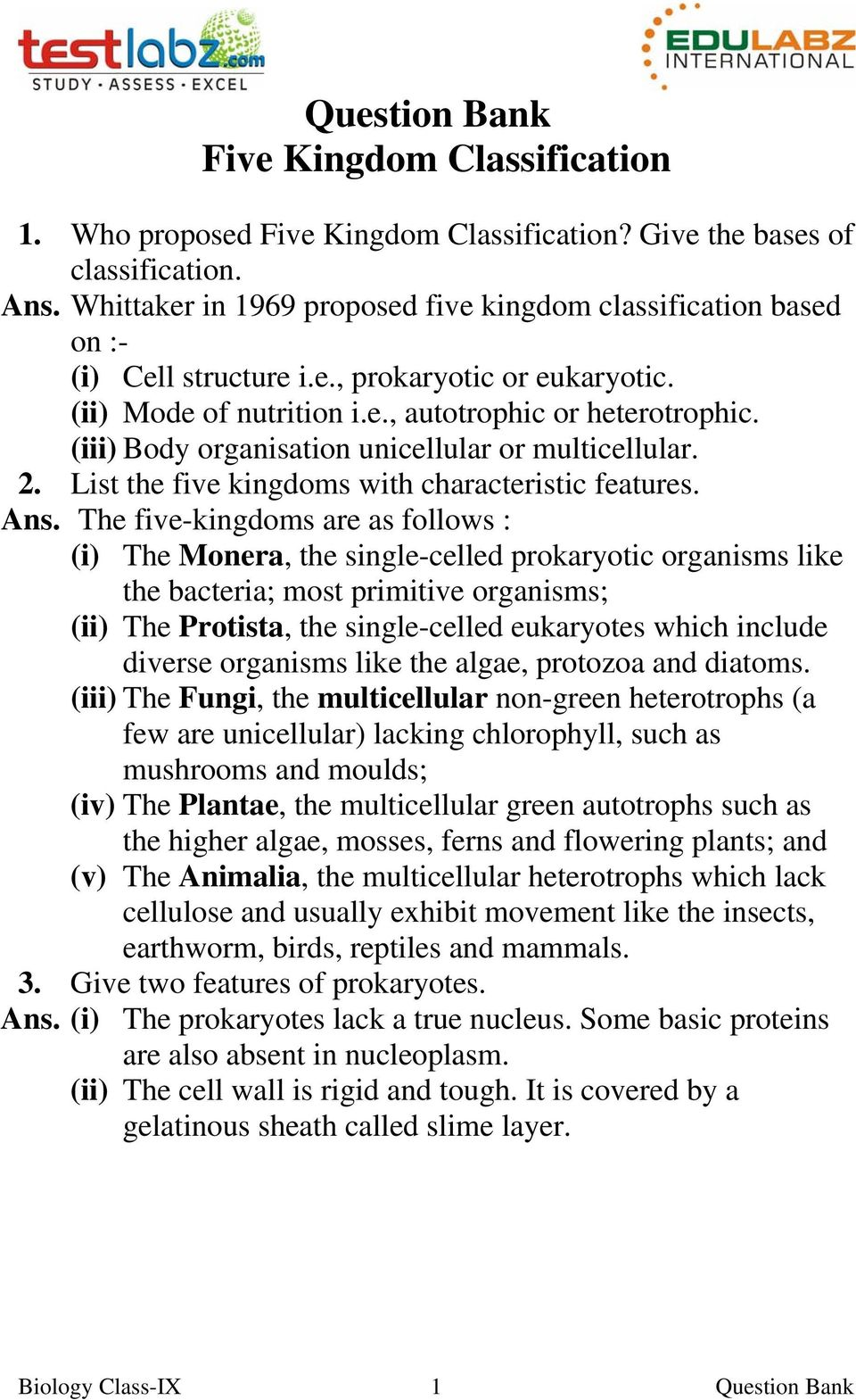 (iii) Body organisation unicellular or multicellular. 2. List the five kingdoms with characteristic features. Ans.