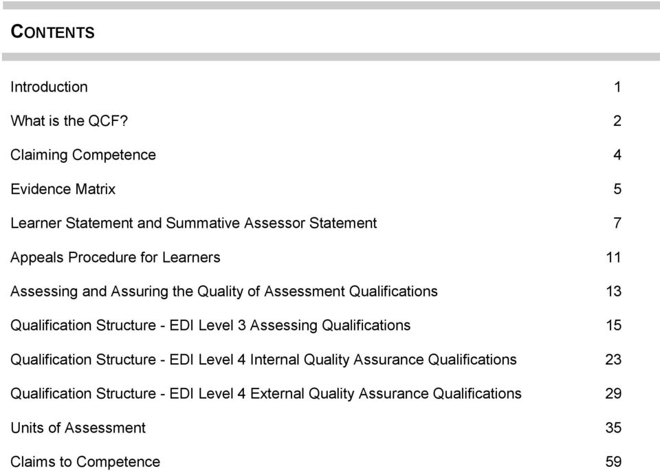 Assessing and Assuring the Quality of Assessment Qualifications 13 Qualification Structure - EDI Level 3 Assessing