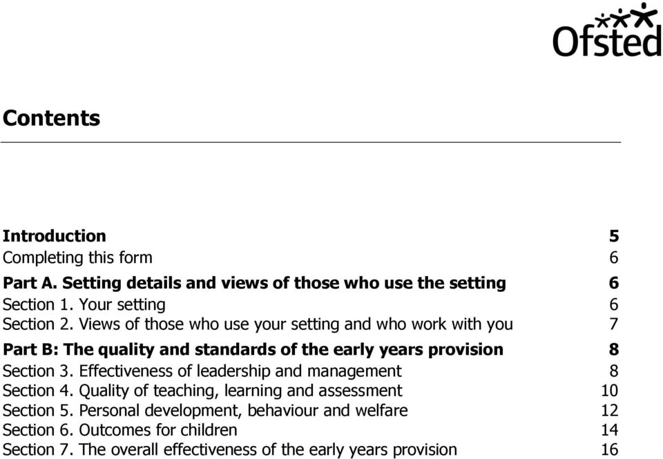 Views of those who use your setting and who work with you 7 Part B: The quality and standards of the early years provision 8 Section 3.