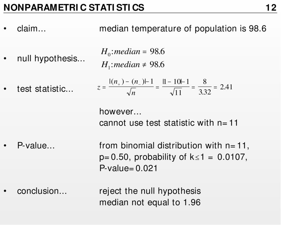 241. however... cannot use test statistic with n=11 P-value... from binomial distribution with n=11, p=0.
