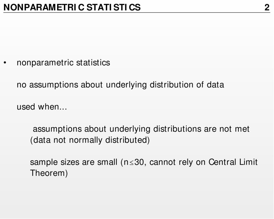 .. assumptions about underlying distributions are not met (data not