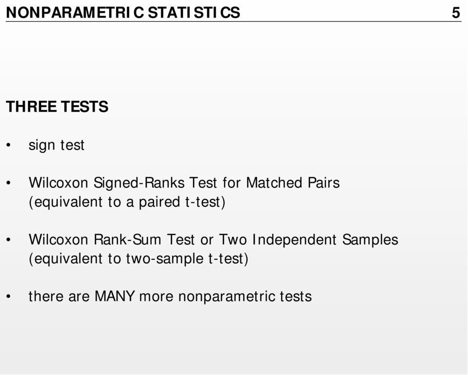 t-test) Wilcoxon Rank-Sum Test or Two Independent Samples