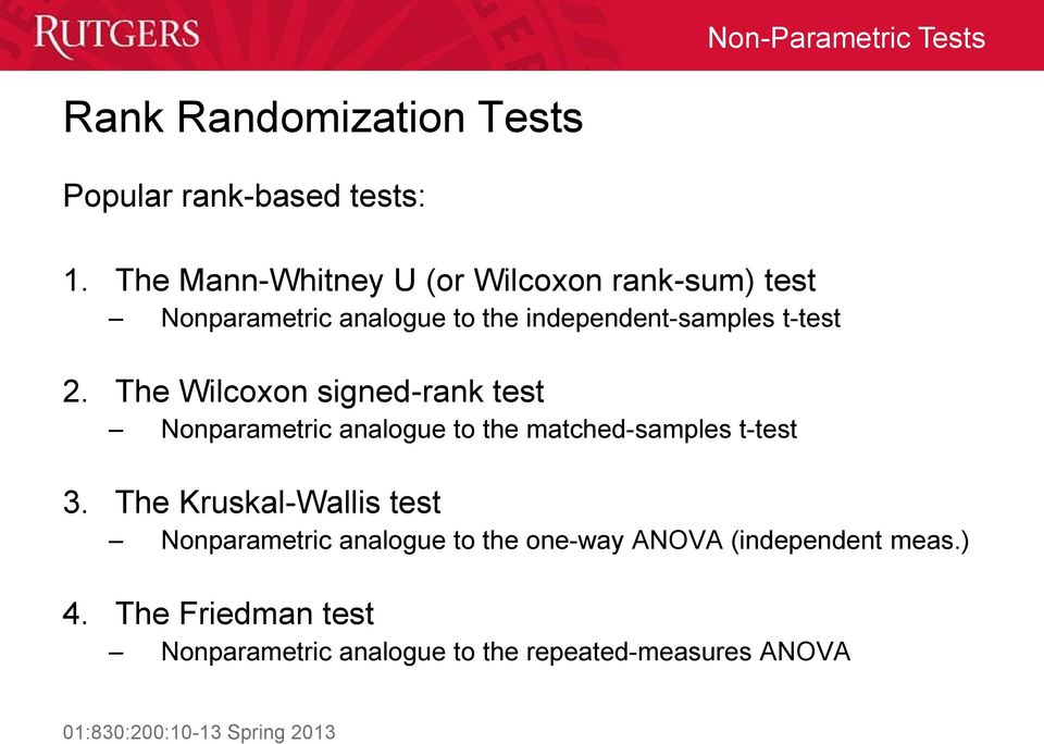 t-test 2. The Wilcoxon signed-rank test Nonparametric analogue to the matched-samples t-test 3.