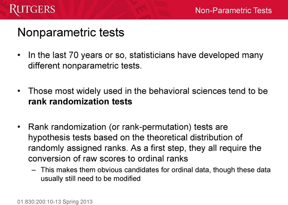 tests are hypothesis tests based on the theoretical distribution of randomly assigned ranks.
