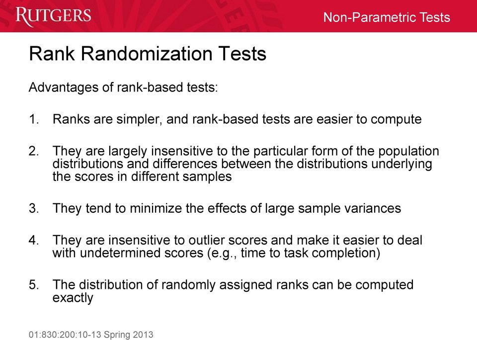 the scores in different samples 3. They tend to minimize the effects of large sample variances 4.