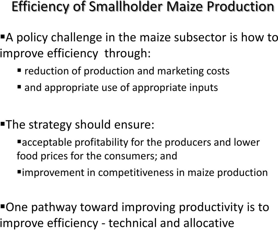 ensure: acceptable profitability for the producers and lower food prices for the consumers; and improvement in