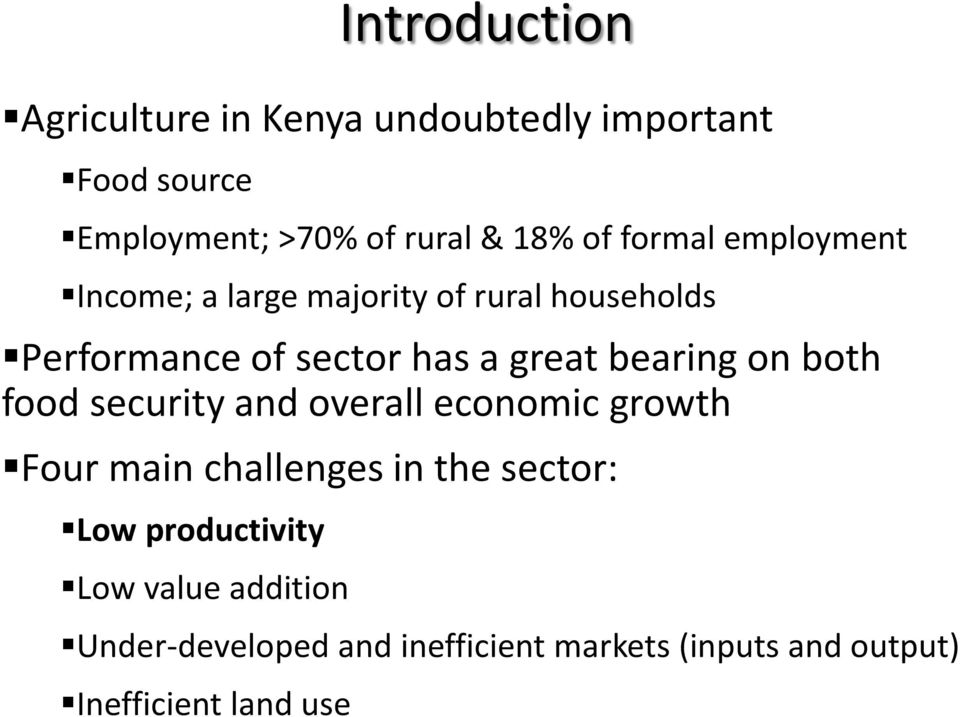 bearing on both food security and overall economic growth Four main challenges in the sector: Low