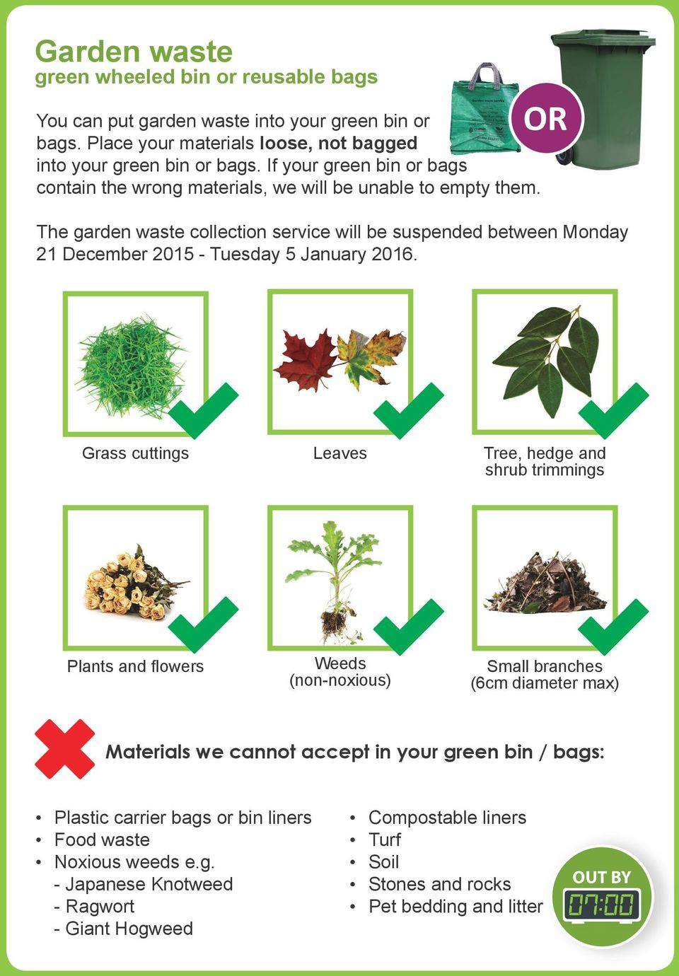 The garden waste collection service will be suspended between Monday 21 December 2015 - Tuesday 5 January 2016.