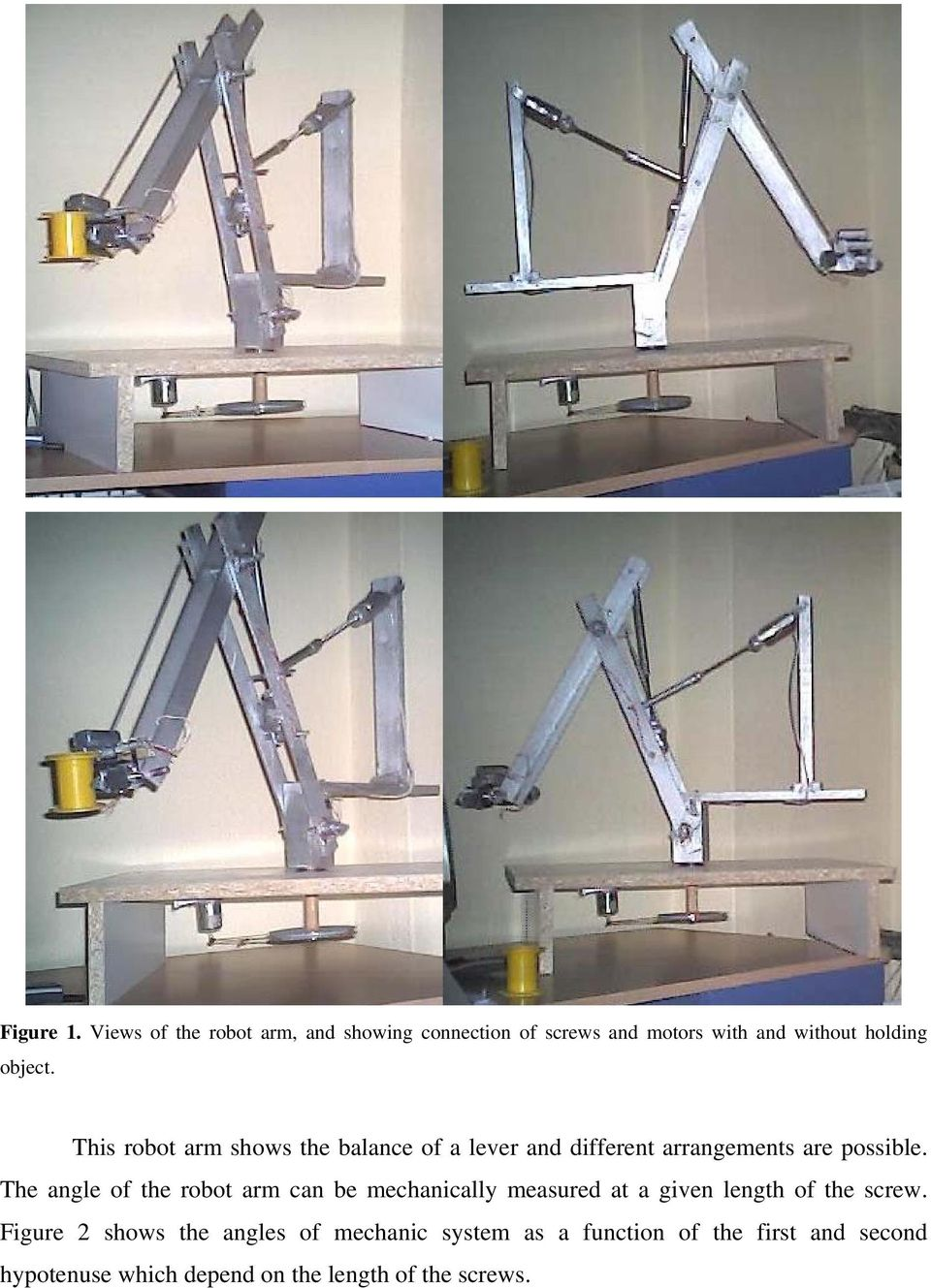 This robot arm shows the balance of a lever and different arrangements are possible.