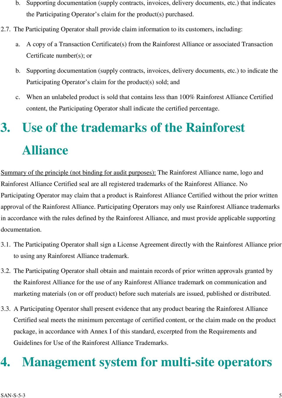 A copy of a Transaction Certificate(s) from the Rainforest Alliance or associated Transaction Certificate number(s); or b.