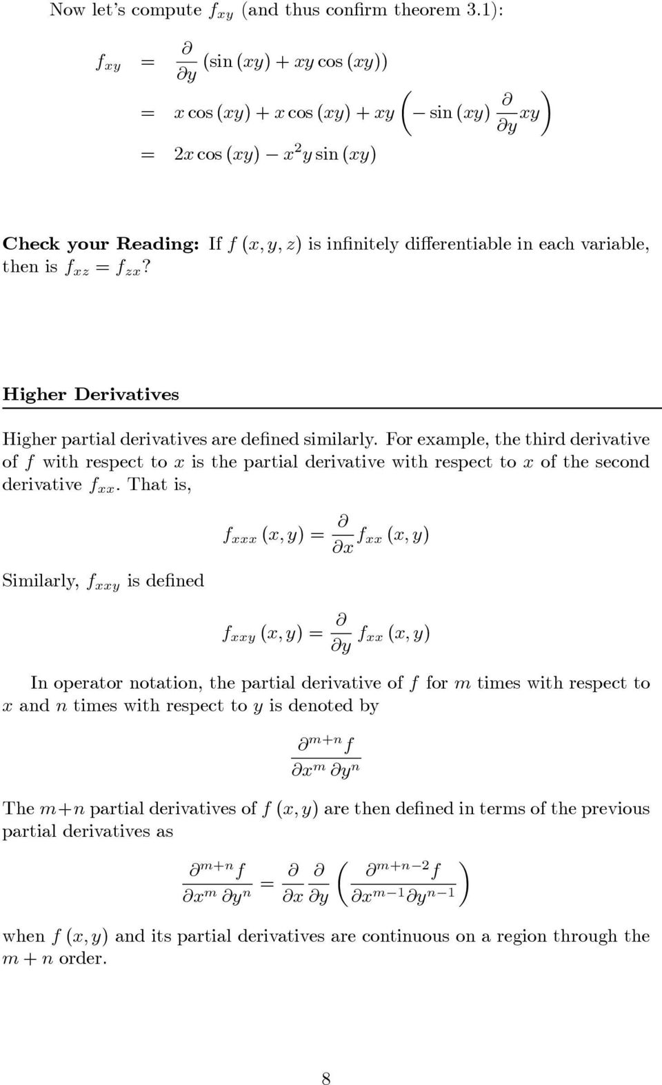 Higher Derivatives Higher partial derivatives are de ned similarly.