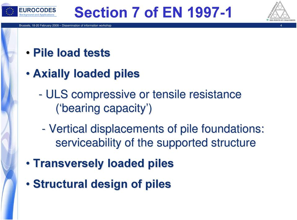 resistance ( bearing capacity ) - Vertical displacements of pile foundations: