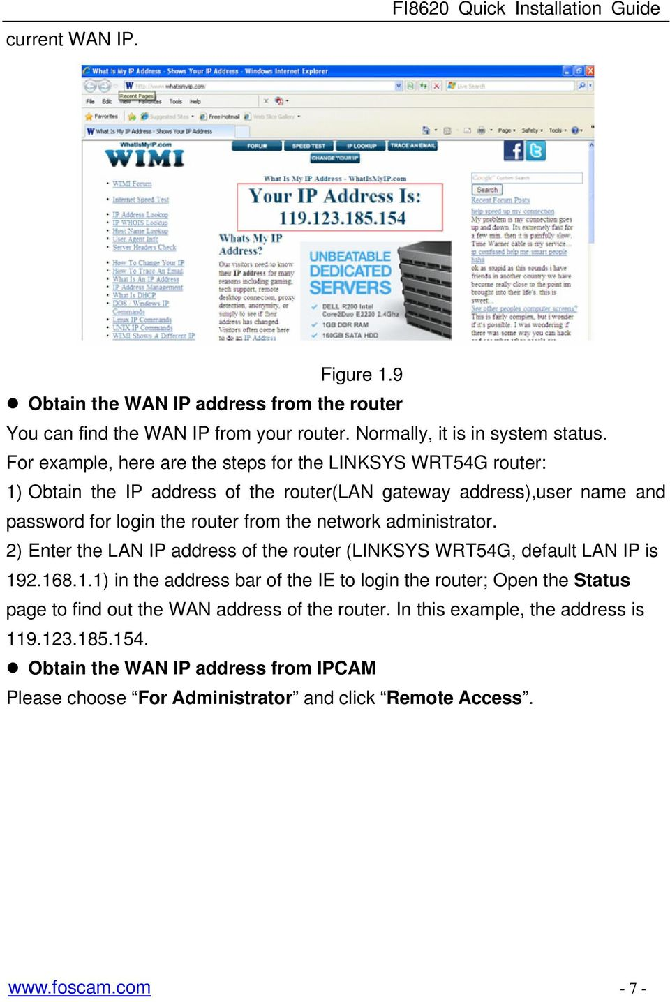 network administrator. 2) Enter the LAN IP address of the router (LINKSYS WRT54G, default LAN IP is 19