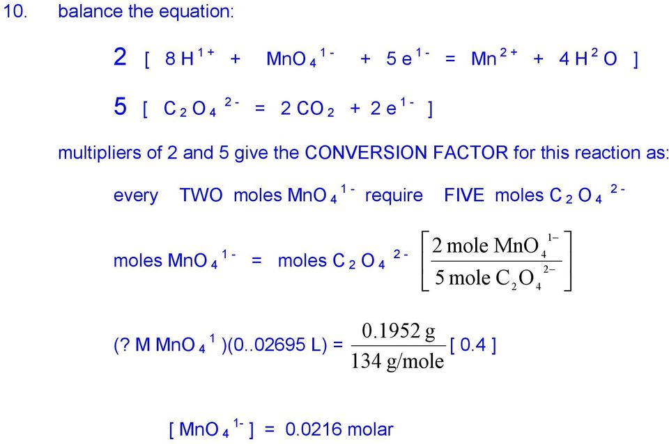 every TWO moles MnO 4 1 - require FIVE moles C 2 O 4 2-1 2 mole MnO moles MnO 4 1 - = moles C 2