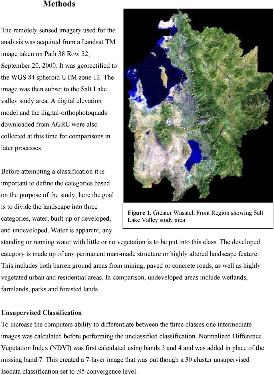A digital elevation model and the digital-orthophotoquads downloaded from AGRC were also collected at this time for comparisons in later processes.