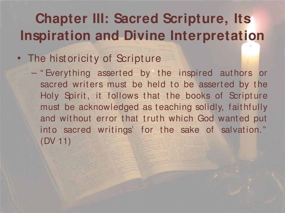 Spirit, it follows that the books of Scripture must be acknowledged as teaching solidly, faithfully