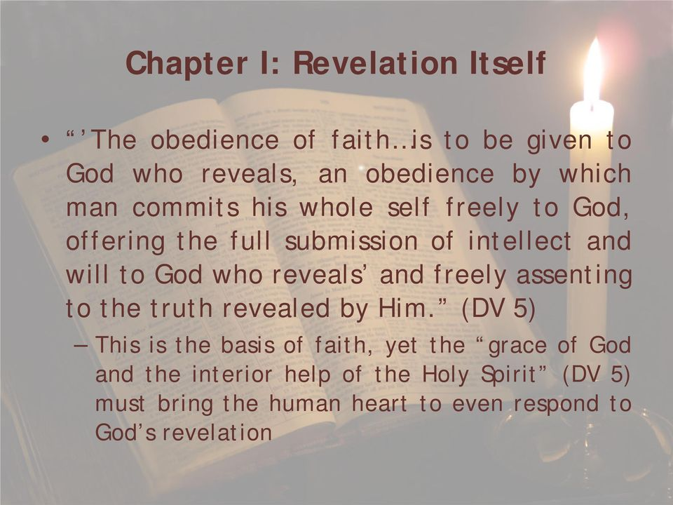 reveals and freely assenting to the truth revealed by Him.