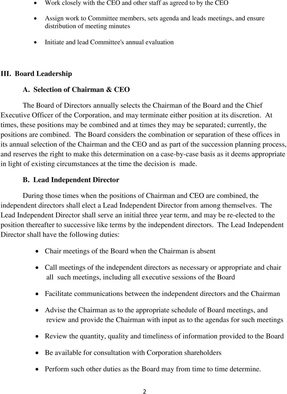 Selection of Chairman & CEO The Board of Directors annually selects the Chairman of the Board and the Chief Executive Officer of the Corporation, and may terminate either position at its discretion.