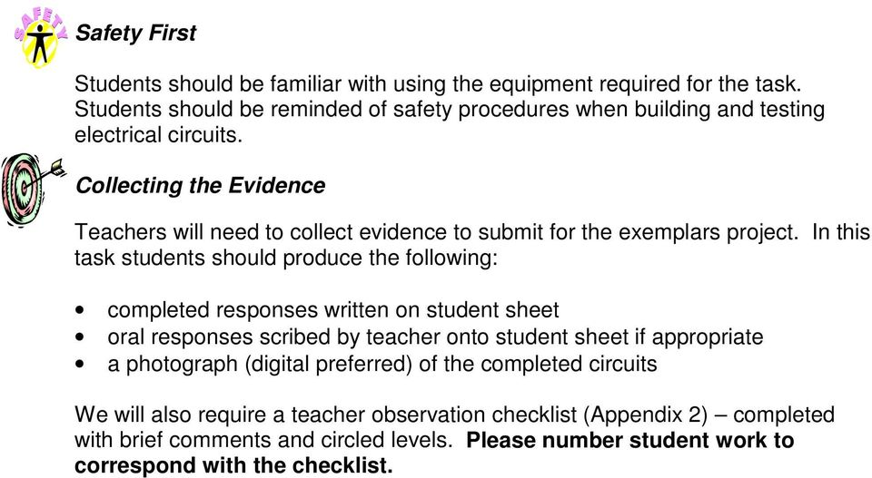 Collecting the Evidence Teachers will need to collect evidence to submit for the exemplars project.