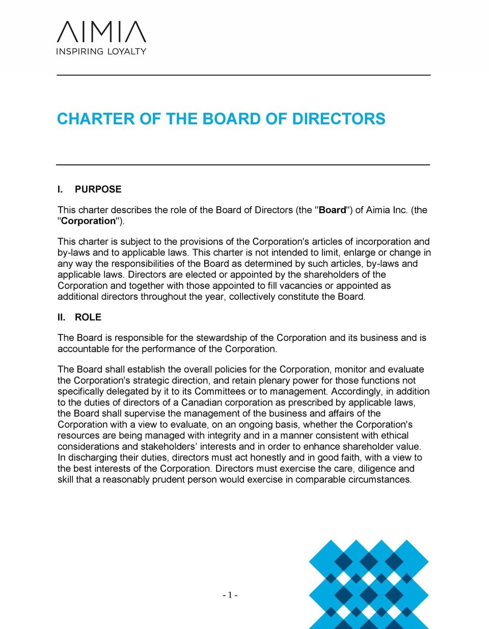 This charter is not intended to limit, enlarge or change in any way the responsibilities of the Board as determined by such articles, by-laws and applicable laws.