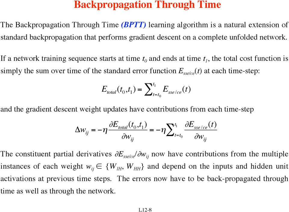 If a network training sequence starts at time t 0 and ends at time t 1, the total cost function is simply the sum over time of the standard error function E sse/ce (t) at each time-step: E total (t