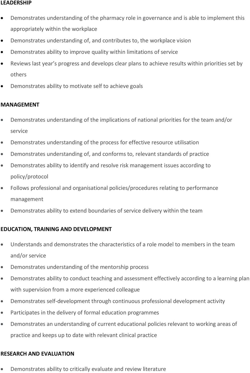 Demonstrates ability to motivate self to achieve goals MANAGEMENT Demonstrates understanding of the implications of national priorities for the team and/or service Demonstrates understanding of the