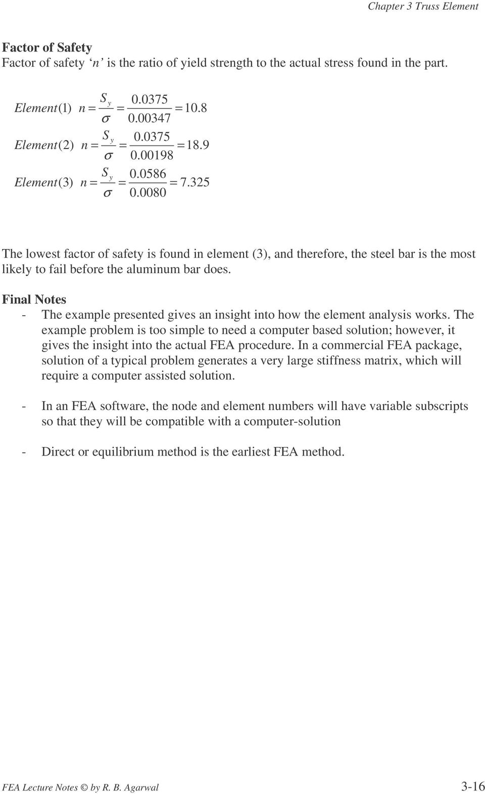 Final Notes - The example presented gives an insight into how the element analysis works.