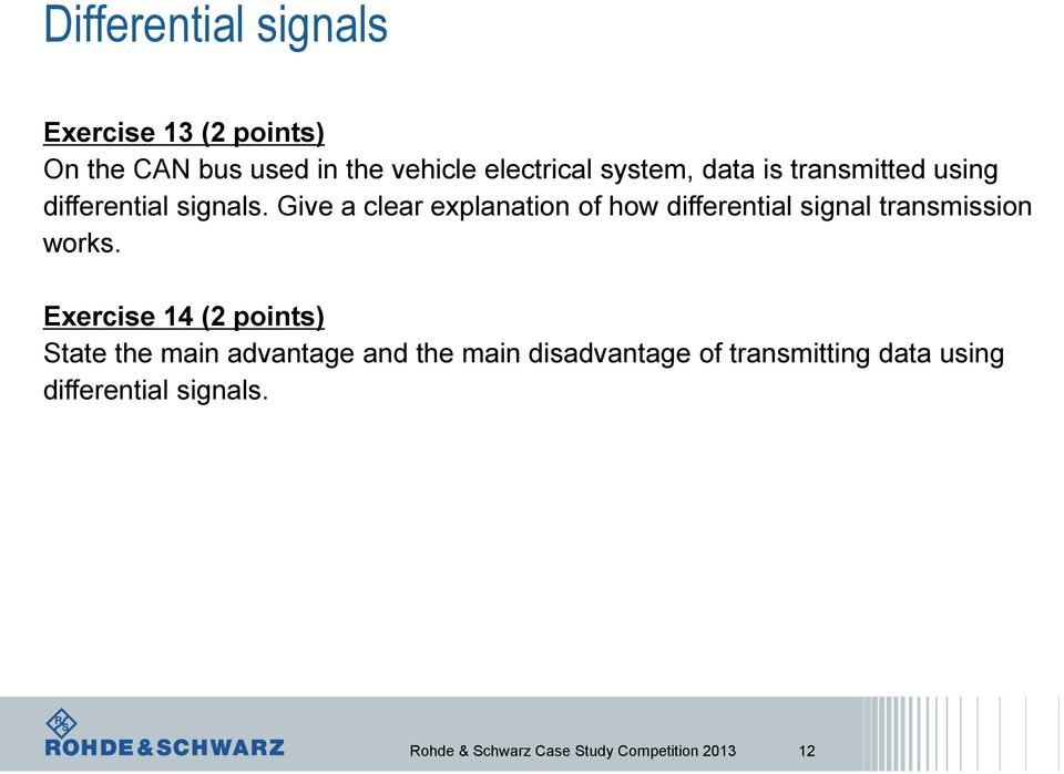 Give a clear explanation of how differential signal transmission works.