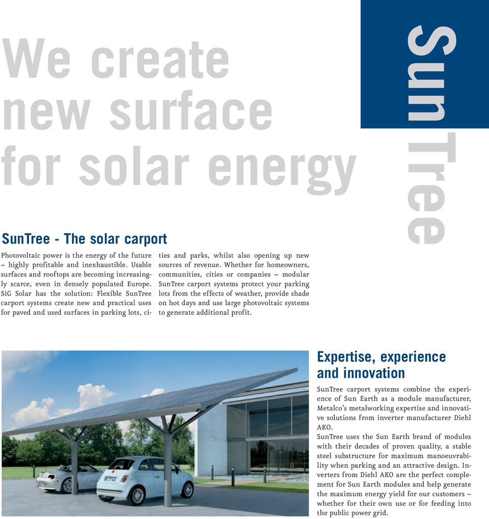 SiG Solar has the solution: Flexible SunTree carport systems create new and practical uses for paved and used surfaces in parking lots, cities and parks, whilst also opening up new sources of revenue.