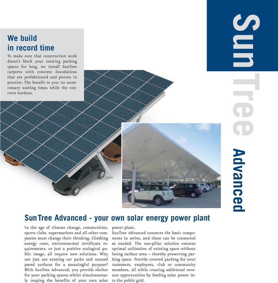 SunTree Advanced - your own solar energy power plant In the age of climate change, communities, sports clubs, supermarkets and all other companies must change their thinking.