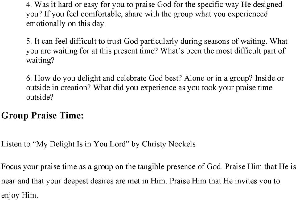 How do you delight and celebrate God best? Alone or in a group? Inside or outside in creation? What did you experience as you took your praise time outside?