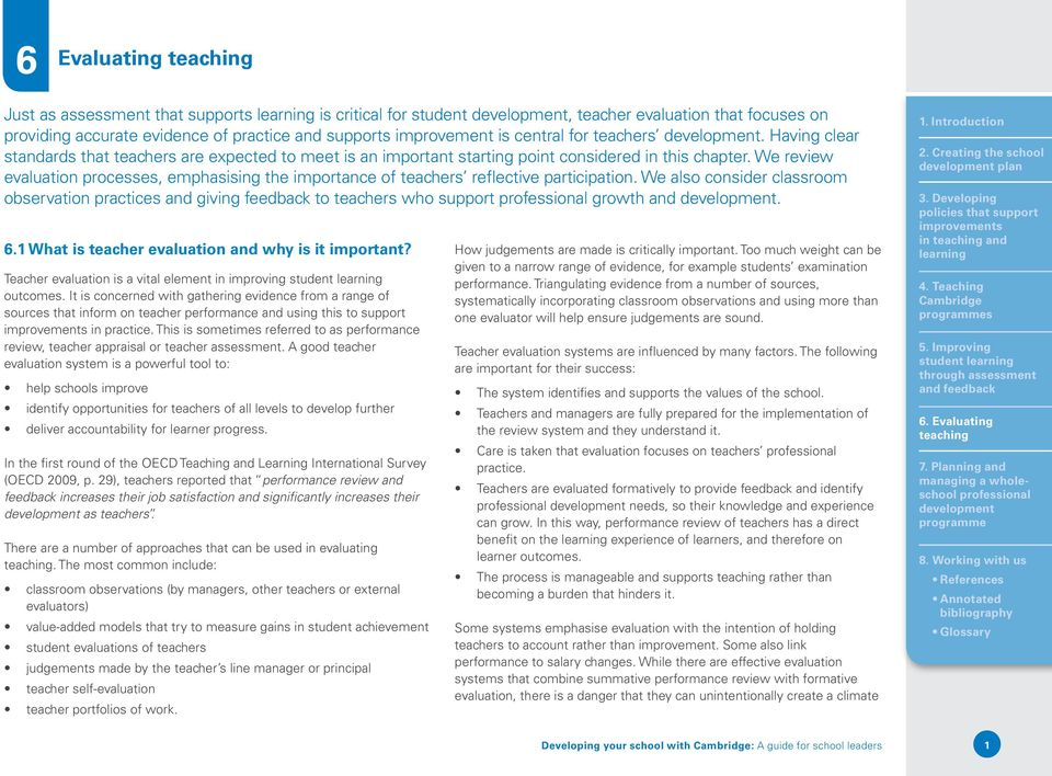 We review evaluation processes, emphasising the importance of teachers reflective participation.