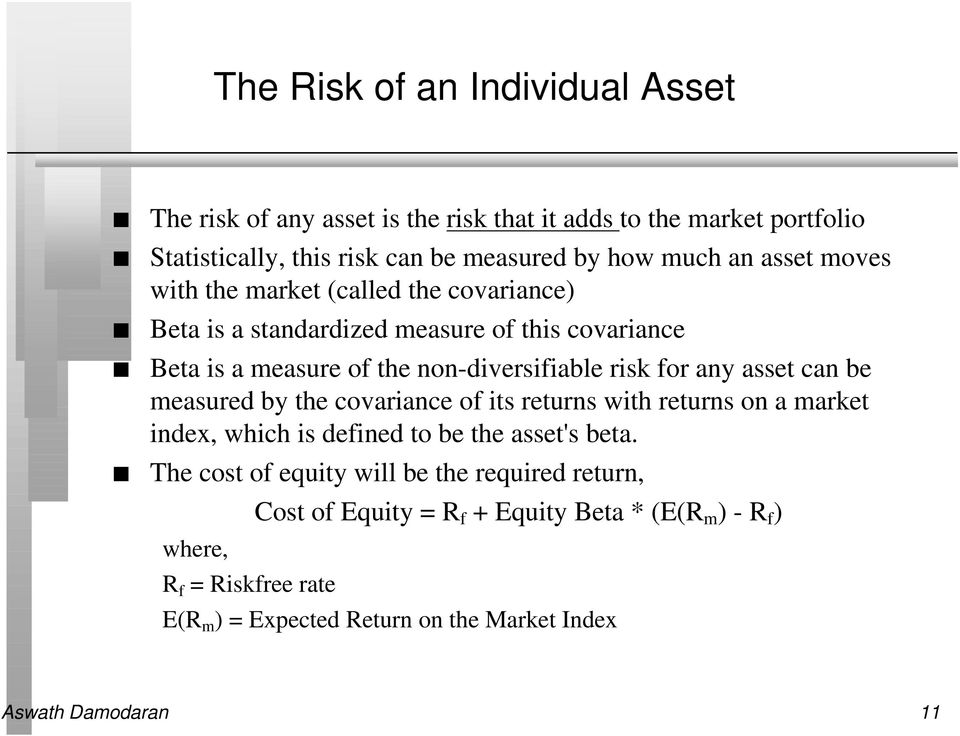 asset can be measured by the covariance of its returns with returns on a market index, which is defined to be the asset's beta.