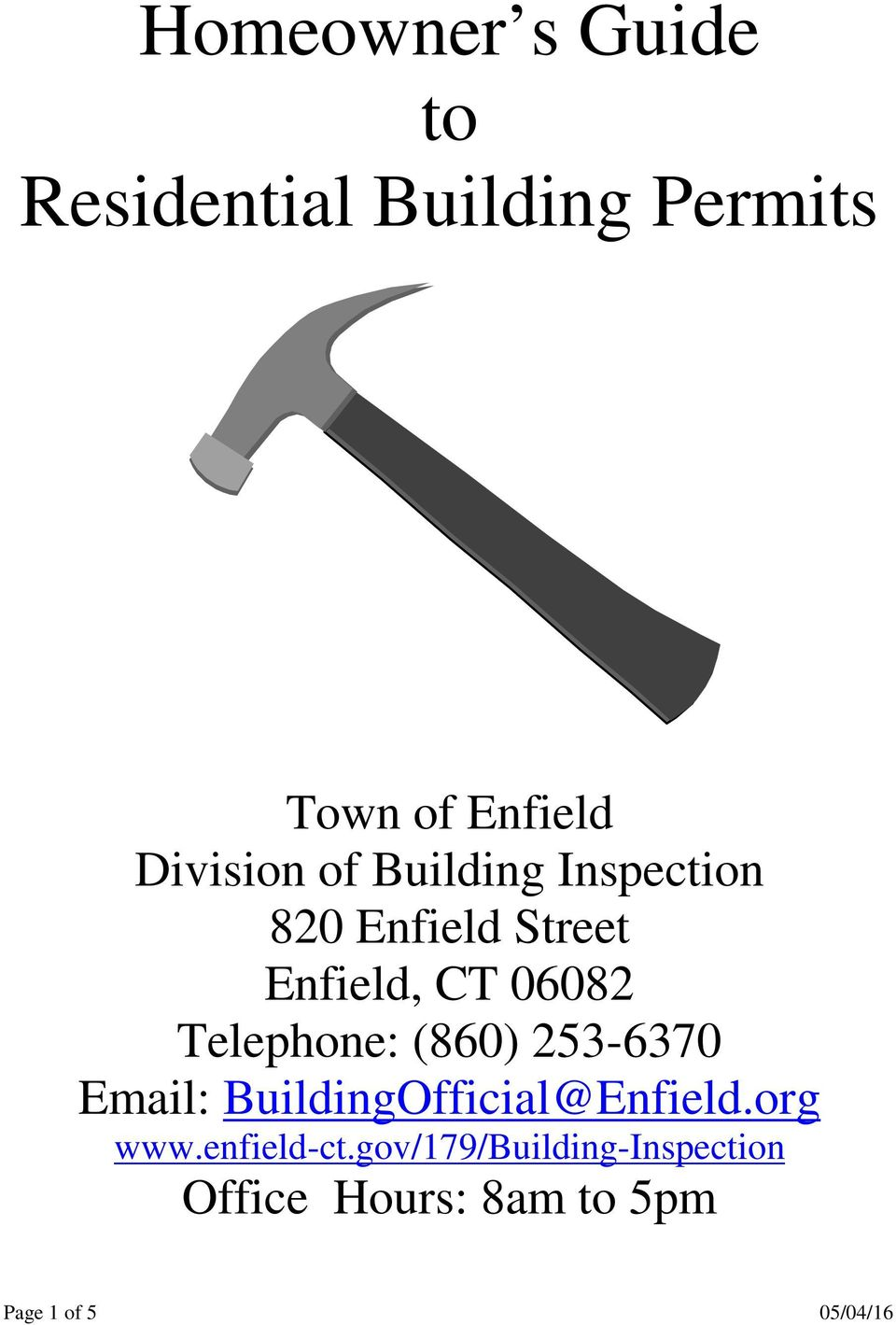 Telephone: (860) 253-6370 Email: BuildingOfficial@Enfield.org www.