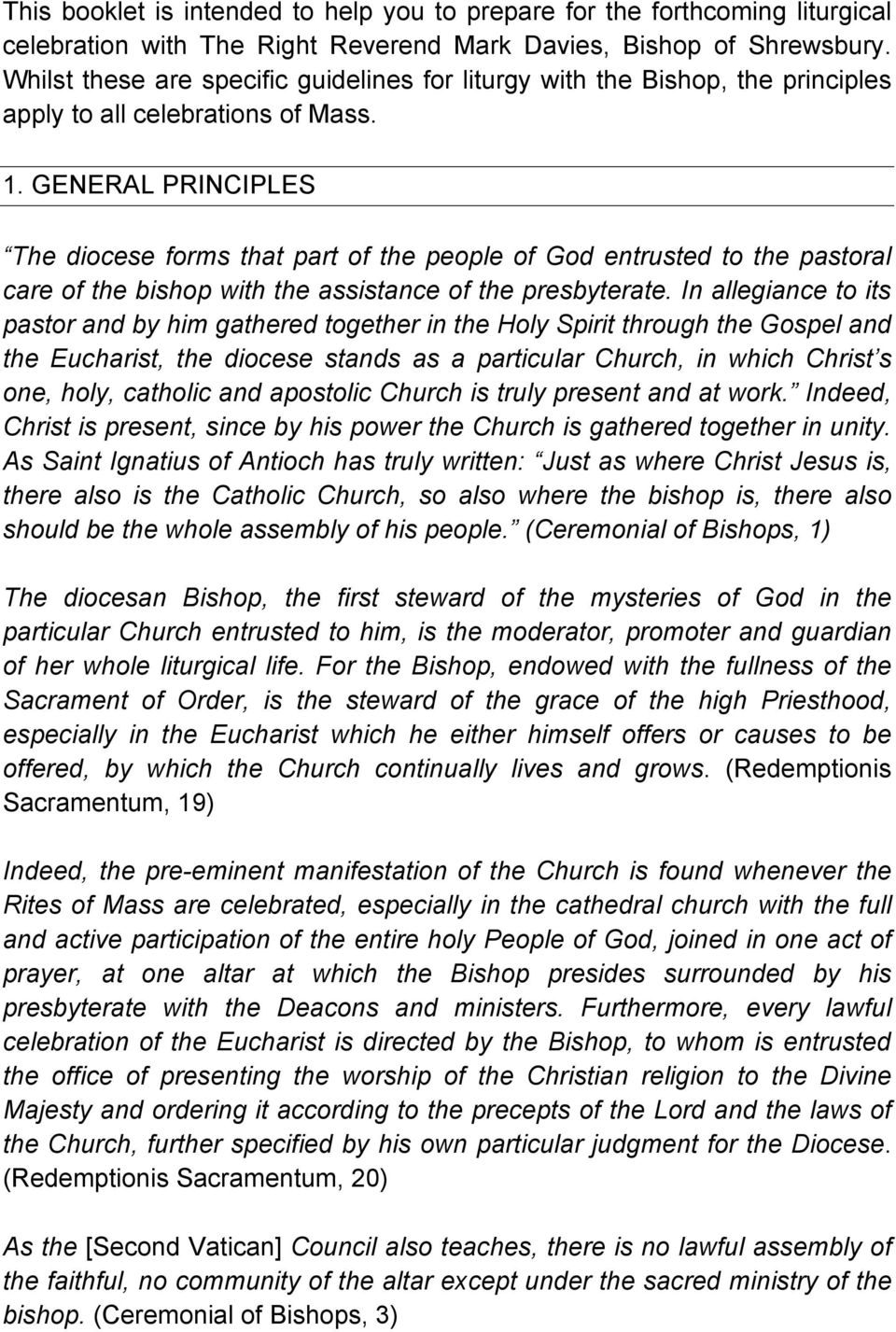 GENERAL PRINCIPLES The diocese forms that part of the people of God entrusted to the pastoral care of the bishop with the assistance of the presbyterate.