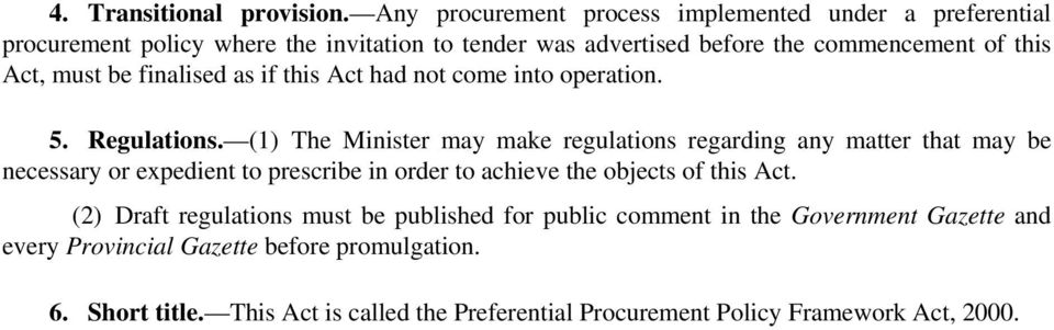 must be finalised as if this Act had not come into operation. 5. Regulations.