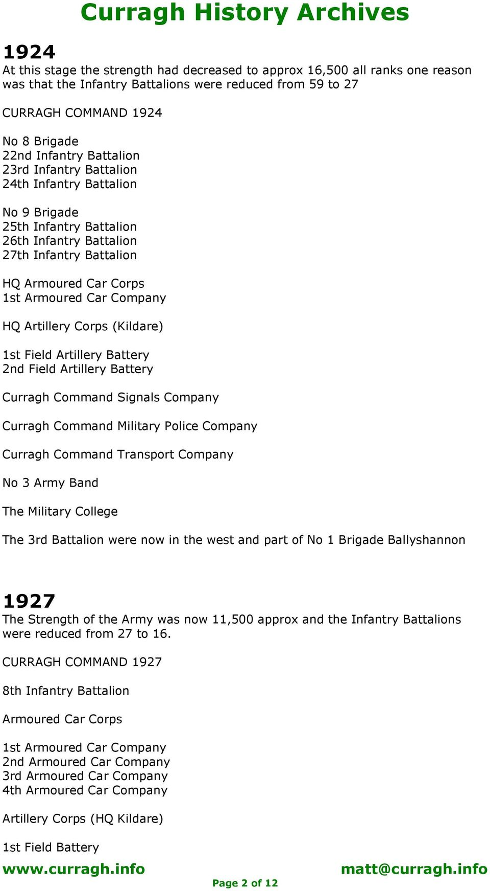 Artillery Corps (Kildare) 1st Field Artillery Battery 2nd Field Artillery Battery Curragh Command Signals Company Curragh Command Military Police Company Curragh Command Transport Company No 3 Army