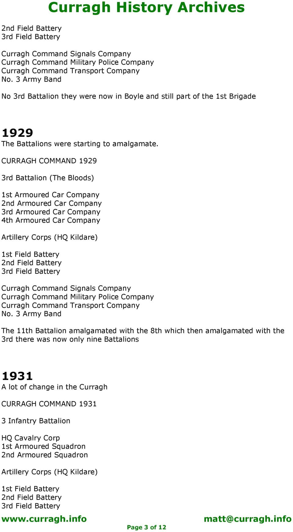 CURRAGH COMMAND 1929 3rd Battalion (The Bloods) 1st Armoured Car Company 2nd Armoured Car Company 3rd Armoured Car Company 4th Armoured Car Company Artillery Corps (HQ Kildare) 1st Field Battery 2nd