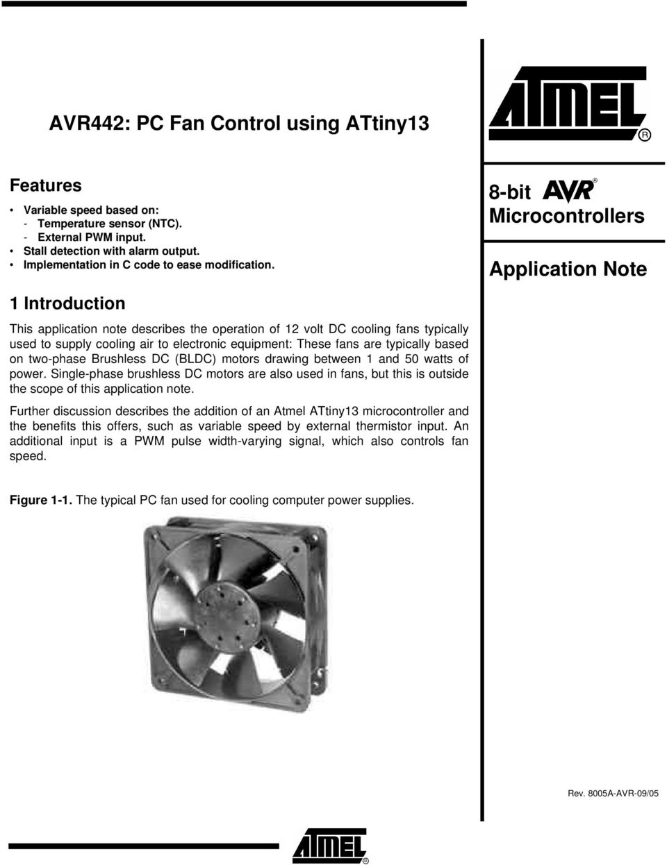 1 Introduction This application note describes the operation of 12 volt DC cooling fans typically used to supply cooling air to electronic equipment: These fans are typically based on two-phase