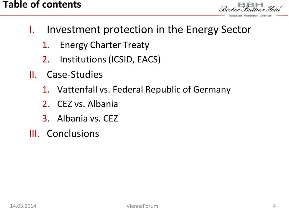 Energy Charter Treaty 2. Institutions (ICSID, EACS) II.