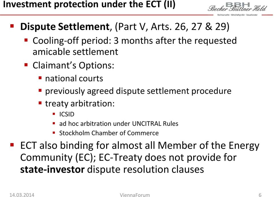 previously agreed dispute settlement procedure treaty arbitration: ICSID ad hoc arbitration under UNCITRAL Rules
