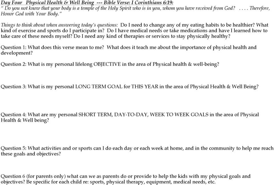 What kind of exercise and sports do I participate in? Do I have medical needs or take medications and have I learned how to take care of these needs myself?