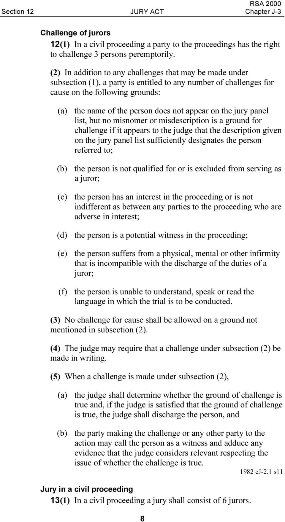 on the jury panel list, but no misnomer or misdescription is a ground for challenge if it appears to the judge that the description given on the jury panel list sufficiently designates the person