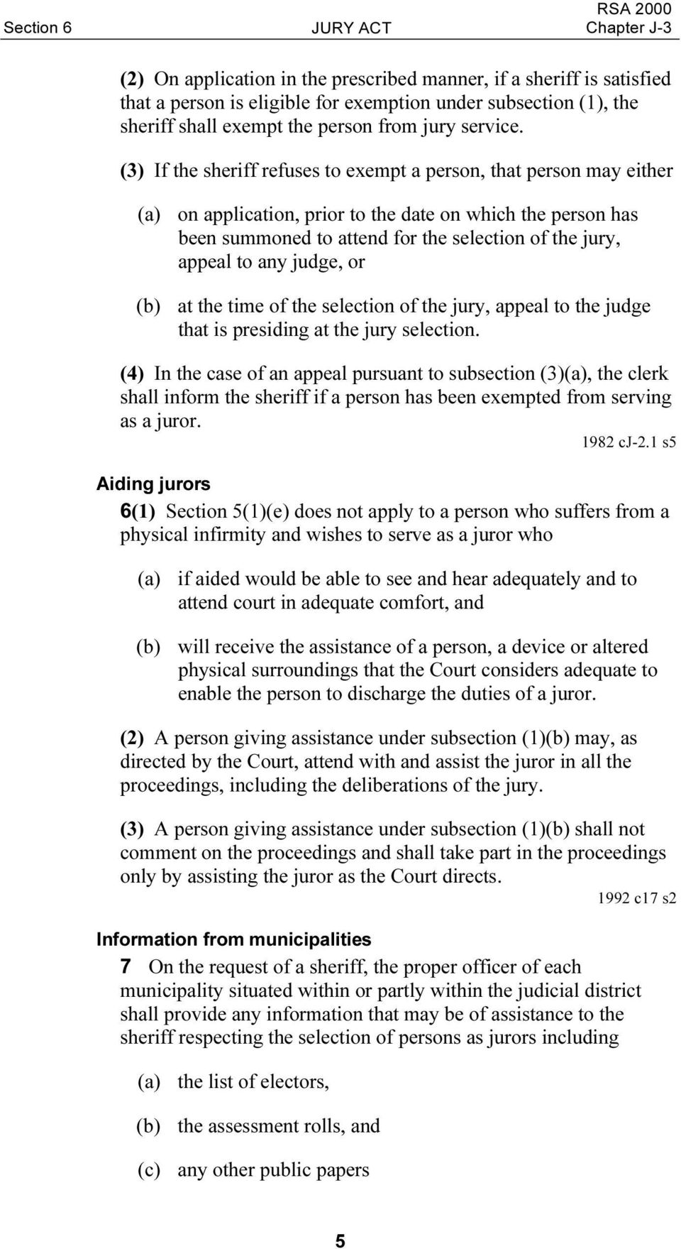 (3) If the sheriff refuses to exempt a person, that person may either (a) on application, prior to the date on which the person has been summoned to attend for the selection of the jury, appeal to